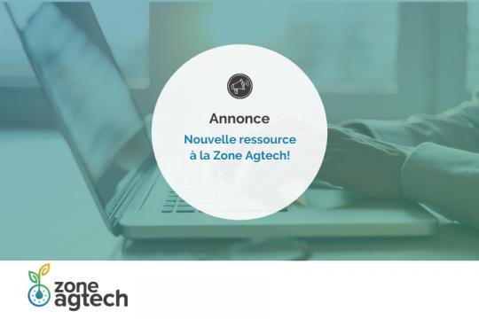 Nouvelle ressource à la Zone Agtech!
